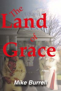 The Land of Grace, a novel by Mike Burrell